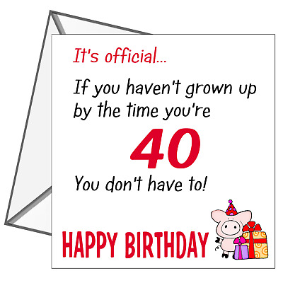 Birthday Card Funny Cute Rude 40th Joke Friend Age Mum Dad Brother