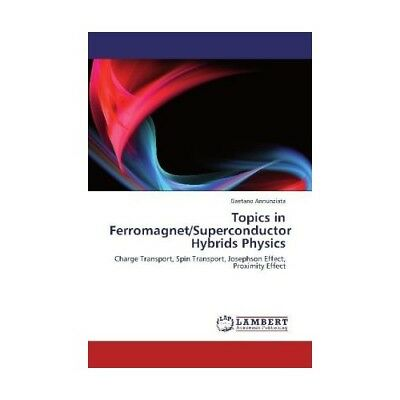 Topics in Ferromagnet/Superconductor Hybrids Physics Annunziata, Gaetano
