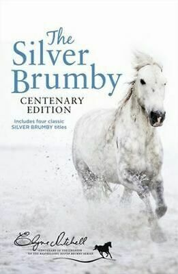 NEW The Silver Brumby Centenary Edition - 4 x Stories in 1 x Book By Elyne Mitch