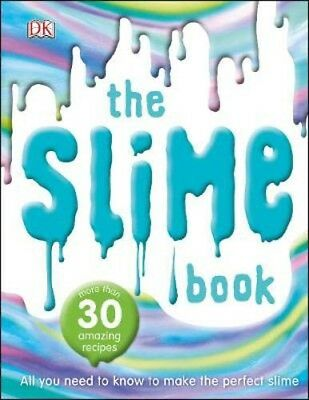 The Slime Book: All You Need to Know to Make the Perfect Slime | DK