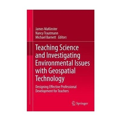 Teaching Science and Investigating Environmental Issues with Geospatial Techno..