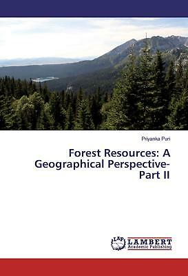 Forest Resources: A Geographical Perspective-Part II Puri, Priyanka