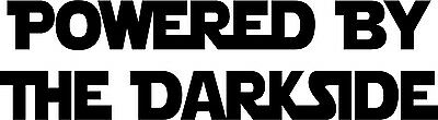 Star Wars Powered By The Darkside Vinyl Decal Sticker for Car/Window/Wall