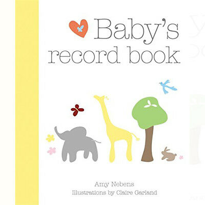 Baby's Record Book Your First Five Years (Baby Record Book) By Amy Nebens New