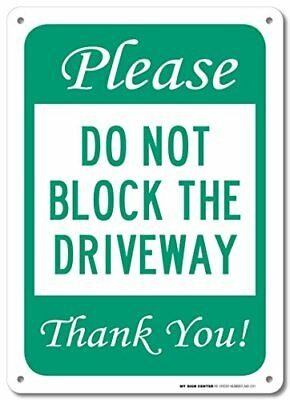 """Please Do Not Block Driveway Thank You Sign - No Parking Signs - 10""""x14"""" - .40 R"""