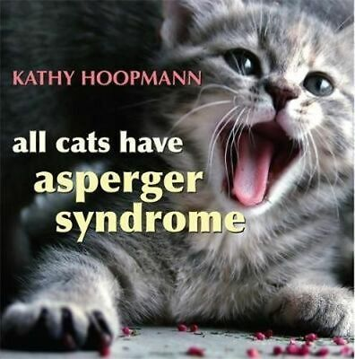 NEW All Cats Have Asperger Syndrome By Kathy Hoopmann Hardcover Free Shipping