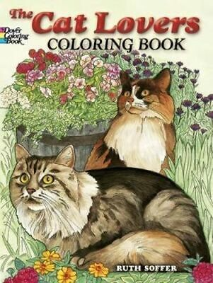 NEW Cat Lovers Coloring Book By RUTH SOFFER Paperback Free Shipping