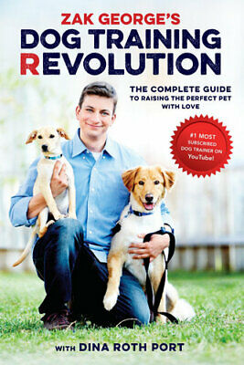 NEW Zak George's Dog Training Revolution By Zak George Paperback Free Shipping