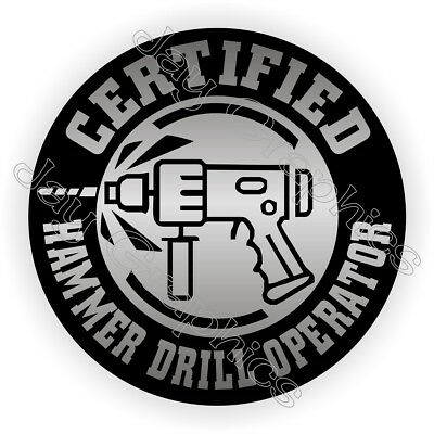 Hammer Drill Operator Hard Hat Sticker  Funny Decal Label Safety Helmet Foreman