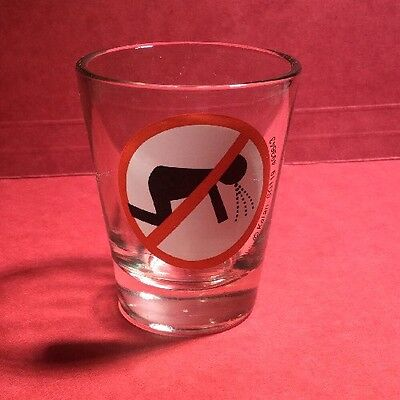 """No Getting Sick"" ""No Throwing UP!"". Shot Glass!  Novelty Item!  Hilarious!"