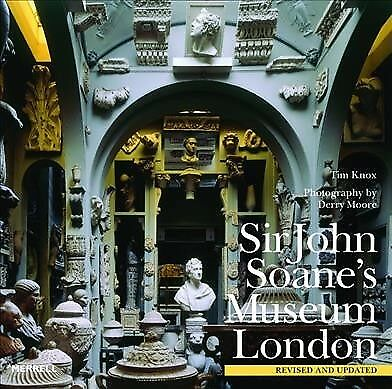 Sir John Soane's Museum, London, Hardcover by Knox, Tim; Moore, Derry (PHT), ...