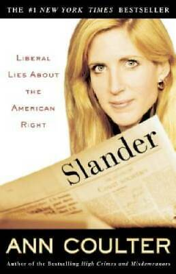 Slander: Liberal Lies About the American Right by Coulter, Ann