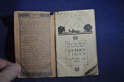 1909 Tho' the Road be Foul or Fair - Goodrich Tires Will Take You There Almanac