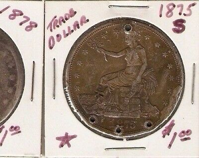 1875 S Trade Dollar - please look at the condition - see pictures