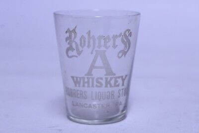 Antique Rohrer's A Whiskey Lancaster Pa Pre Prohibition Advertising Shot Glass