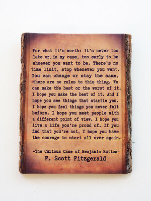 F. Scott Fitzgerald Live Edge Wood Sign - 'It's Never Too Late' Benjamin Button