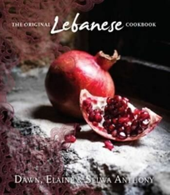 NEW The Original Lebanese Cookbook By Dawn Anthony Hardcover Free Shipping