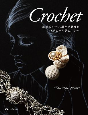 Crochet Costume Jewelry Charm in Lace of Foundation Japanese Handcraft Book
