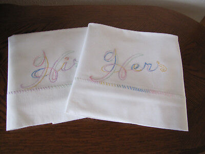 Vintage Pair of Pillowcases Embroidered His & Hers In Party Colors So Pretty