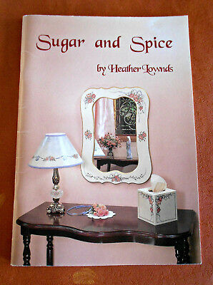 SUGAR  and SPICE Reflection Series 111 By Heather Lownds ~ 1995  Folk Art Book