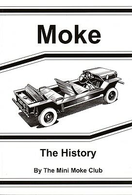 Mini Moke Book MOKE: THE HISTORY  A Complete History of The Mini Moke