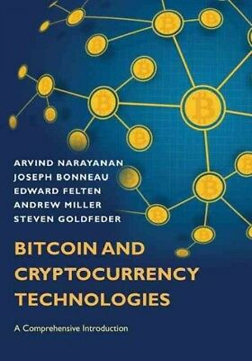 Bitcoin and Cryptocurrency Technologies : A Comprehensive Introduction, Hardc...