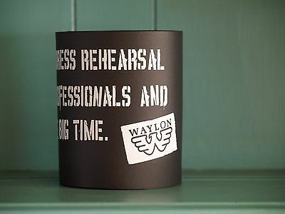 """Vintage Waylon Coolie-""""No Dress Rehearsal"""" black with white lettering"""