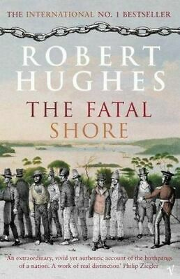 NEW The Fatal Shore By Robert Hughes Paperback Free Shipping