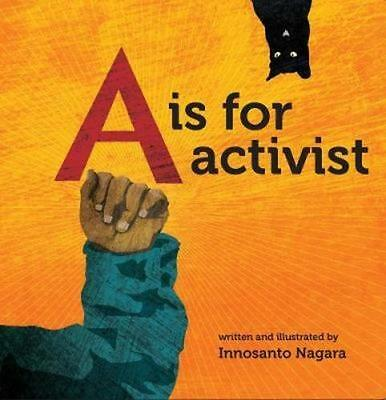 NEW Is For Activist, A By Innosanto Nagara Hardcover Free Shipping