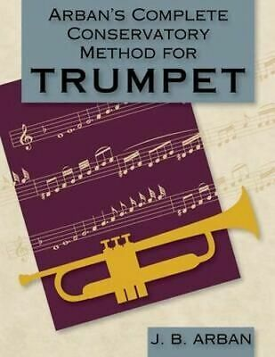 NEW Arban's Complete Conservatory Method for Trumpet (Dover Books on Music) By J