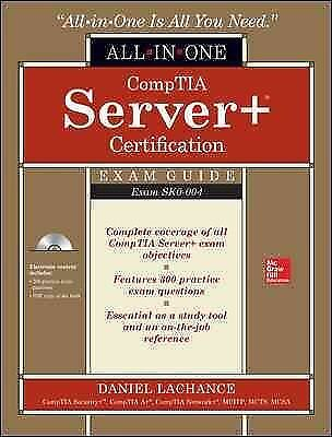 CompTIA Server+ Certification All-in-One Exam Guide : Exam SK0-004, Hardcover...