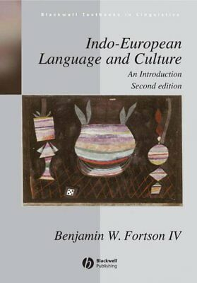 Indo-European Language and Culture : An Introduction, Paperback by Fortson, B...