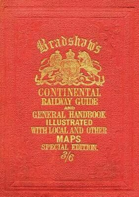NEW Bradshaw's Continental Railway Guide (full edition) By George Bradshaw