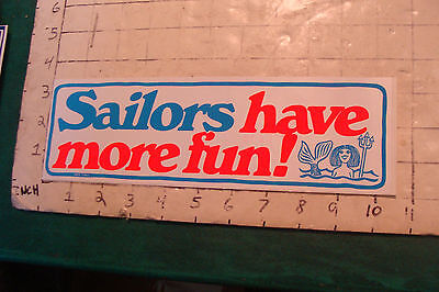 Vintage Unused Bumper Sticker: SAILORS HAVE MORE FUN from 1975