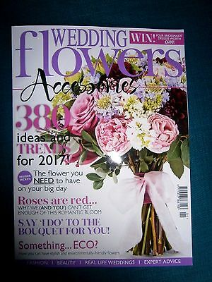 Wedding Flowers  & Accessories Magazine January / February 2017 (new)
