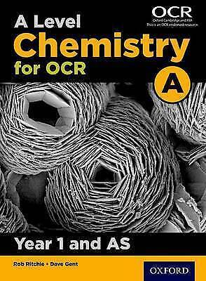 A Level Chemistry A for OCR Year 1 and AS Student Book by Dave Gent, Rob Ritchie