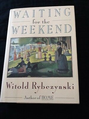 """WITOLD RUBEZYNSKI, """"WAITING FOR THE WEEKEND"""" Autographed Rare 1991 Book"""