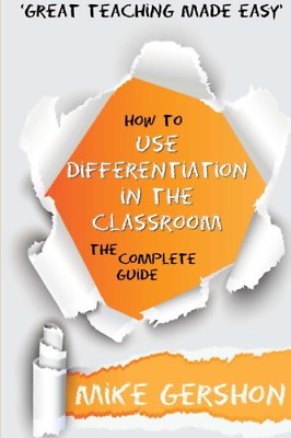 How to use Differentiation in the Classroom: The Complete Guide: Volume 3 (How t