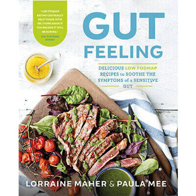 Gut Feeling: Delicious Low Fodmap Recipes By  Paula Mee , Lorraine Maher NEW