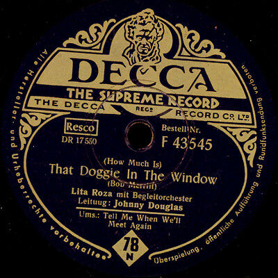 LITA ROZA  That doggie in the window / Tell me when we'll meet again       S8402