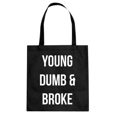 Tote Young Dumb & Broke Canvas Shopping Bag #3545