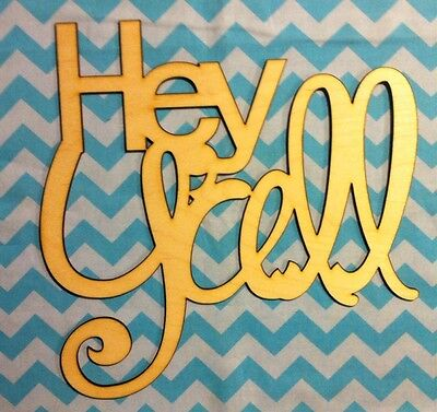 """12"""" Sweet Southern Sayings! """"Hey Y'all"""" Unfinished wood Room Decor"""
