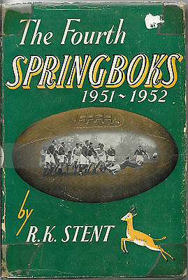 The Fourth Springboks, 1951-52 by R.K. Stent, Rugby Union Book.