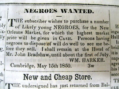1850 CAMBRIDGE Maryland newspaper Ad NEGROES WANTED for NEW ORLEANS SLAVE MARKET