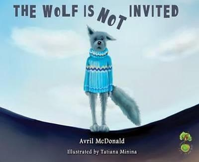 NEW The Wolf is Not Invited By Avril McDonald Paperback Free Shipping