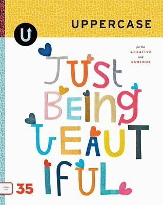 Uppercase Magazine Issue 35 October - December 2017 For the creative and curious