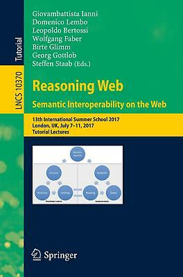 Reasoning Web. Semantic Interoperability on the Web  Lecture Notes in Computer..