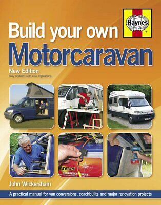 Build Your Own Motorcaravan (2nd Edition) By John Wickersham Hardcover NEW