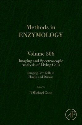 Imaging and Spectroscopic Analysis of Living Cells Conn, P. Michael Academic P..