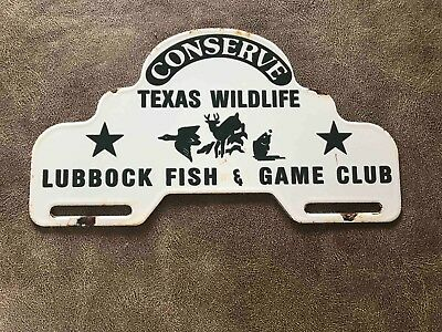 Old Lubbock Texas Fish & Game Porcelain License Plate Topper Conserve Wildlife